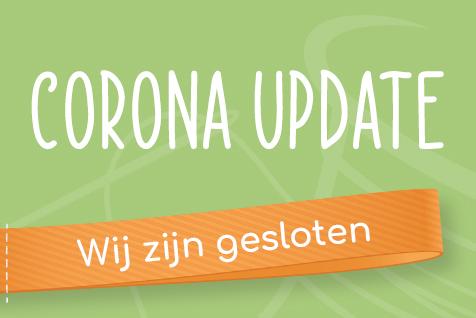 Corona update - Wij zijn gesloten
